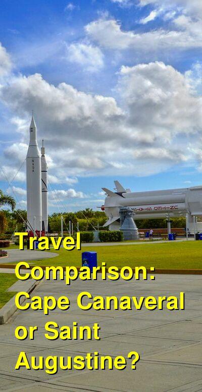 Cape Canaveral vs. Saint Augustine Travel Comparison