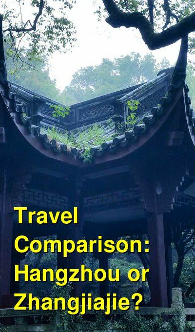 Hangzhou vs. Zhangjiajie Travel Comparison