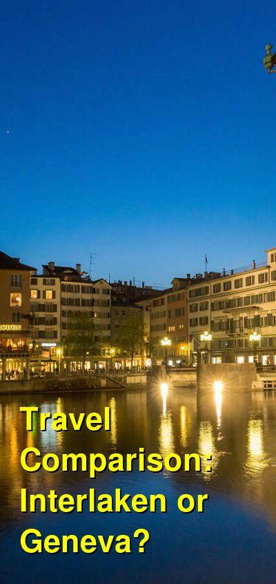Interlaken vs. Geneva Travel Comparison