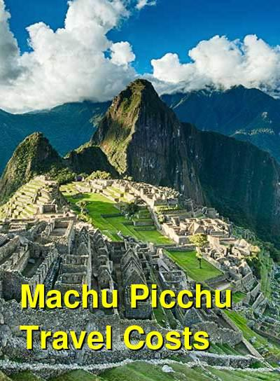 Machu Picchu Travel Costs & Prices - Ruins, Inca Trail, Hotels | BudgetYourTrip.com
