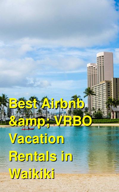 Best Airbnb & VRBO Vacation Rentals in Waikiki | Budget Your Trip