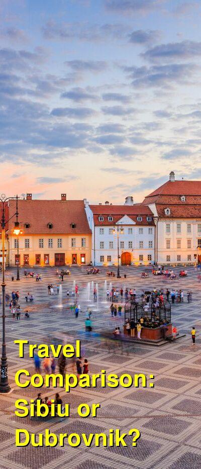 Sibiu vs. Dubrovnik Travel Comparison