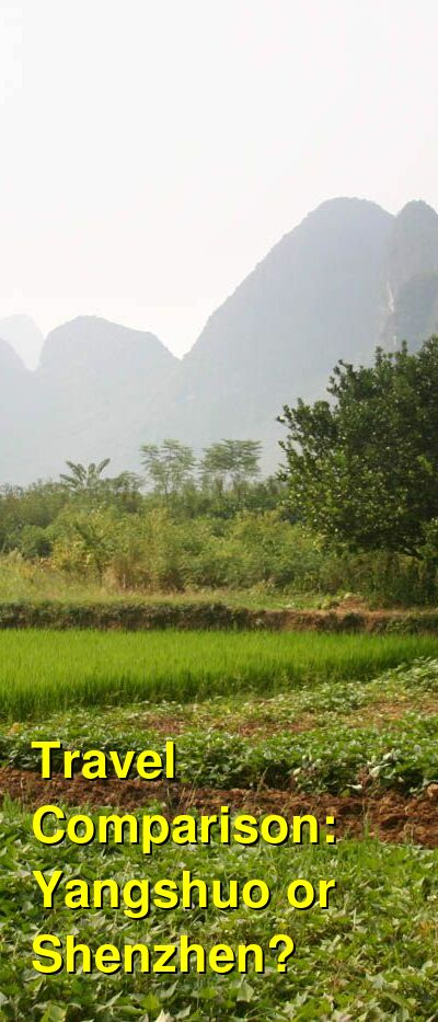 Yangshuo vs. Shenzhen Travel Comparison