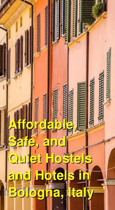 Affordable, Safe, and Quiet Hostels and Hotels in Bologna, Italy | Budget Your Trip