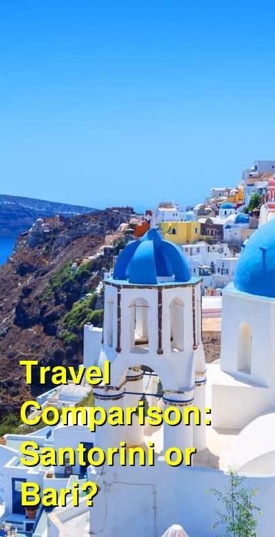 Santorini vs. Bari Travel Comparison