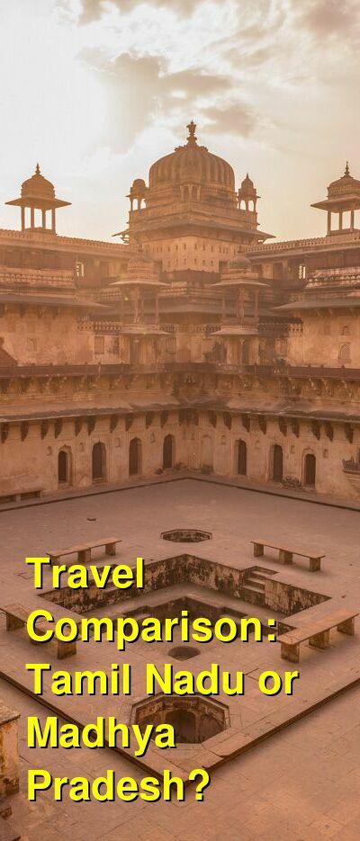 Tamil Nadu vs. Madhya Pradesh Travel Comparison
