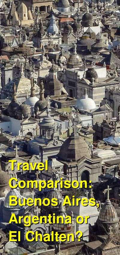 Buenos Aires, Argentina vs. El Chalten Travel Comparison