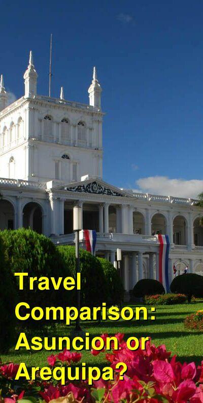 Asuncion vs. Arequipa Travel Comparison