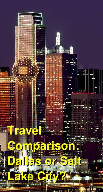 Dallas vs. Salt Lake City Travel Comparison