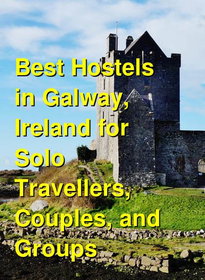 Best Hostels in Galway, Ireland for Solo Travellers, Couples, and Groups | Budget Your Trip