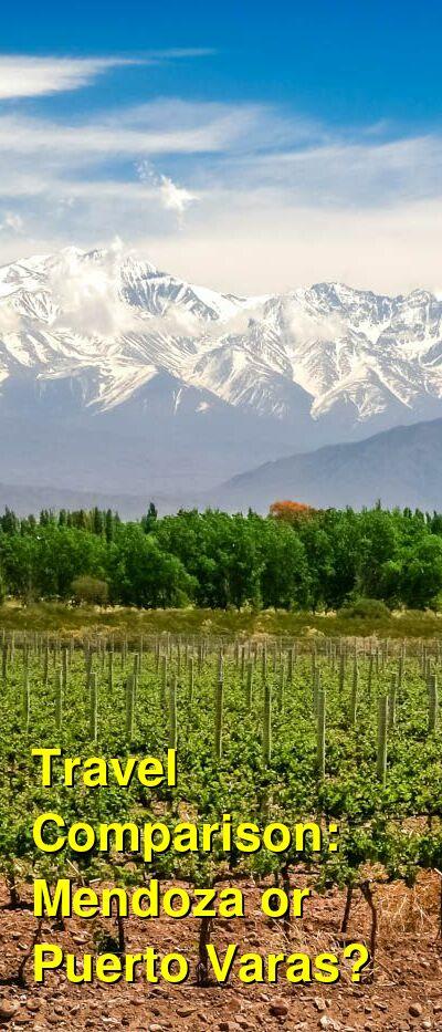 Mendoza vs. Puerto Varas Travel Comparison
