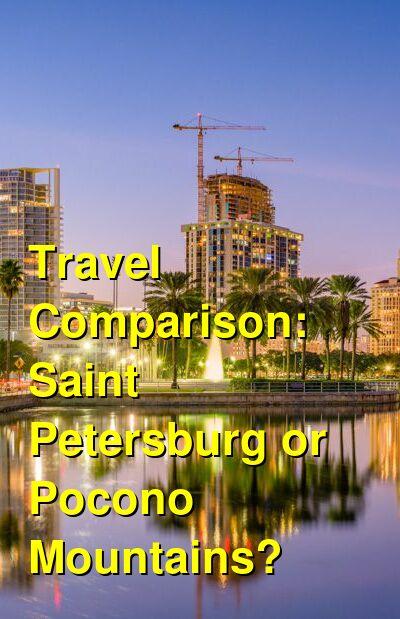 Saint Petersburg vs. Pocono Mountains Travel Comparison