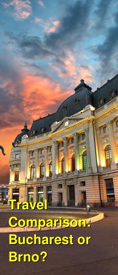Bucharest vs. Brno Travel Comparison