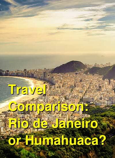 Rio de Janeiro vs. Humahuaca Travel Comparison