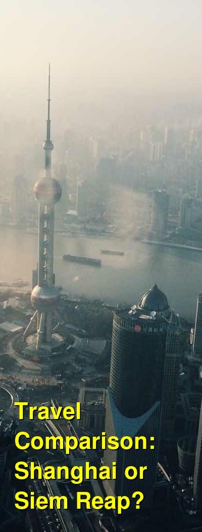 Shanghai vs. Siem Reap Travel Comparison