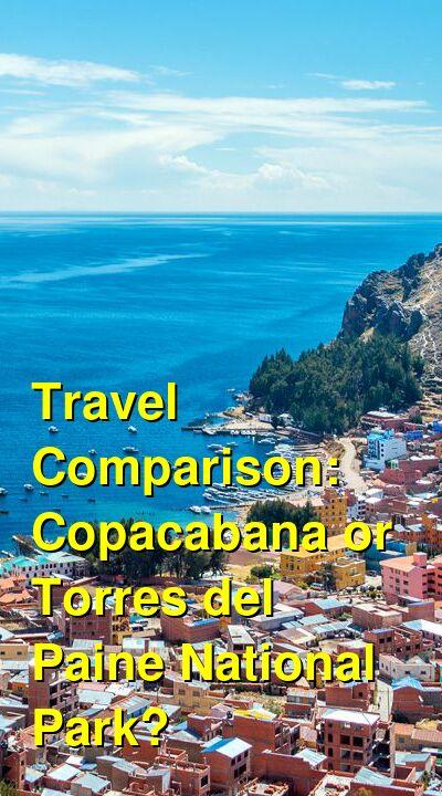Copacabana vs. Torres del Paine National Park Travel Comparison