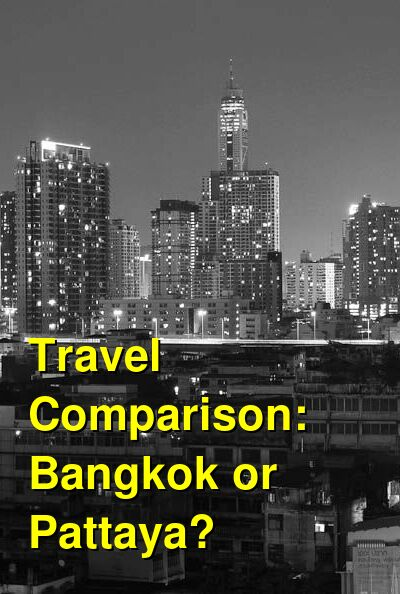 Bangkok vs. Pattaya Travel Comparison