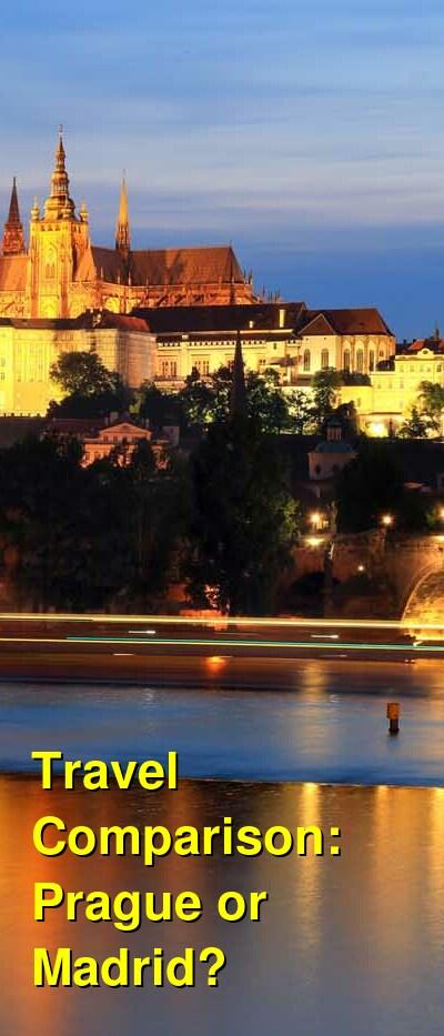 Prague vs. Madrid Travel Comparison