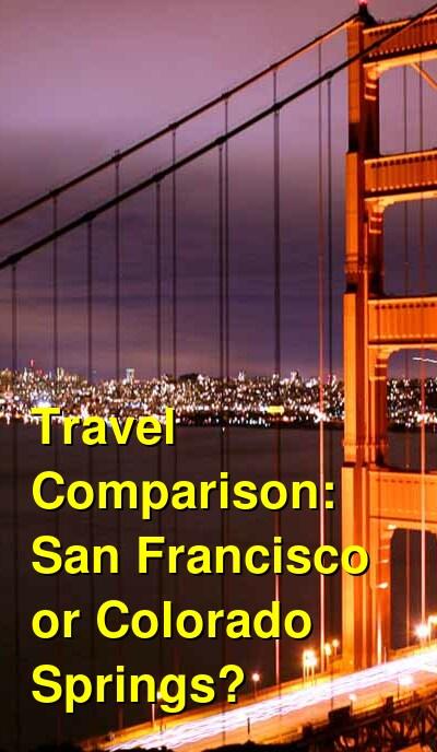 San Francisco vs. Colorado Springs Travel Comparison