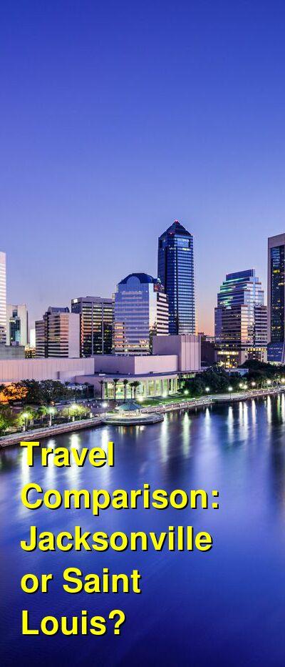 Jacksonville vs. Saint Louis Travel Comparison