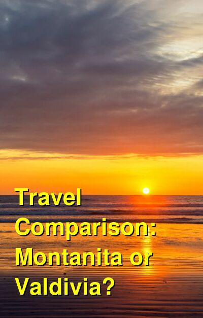 Montanita vs. Valdivia Travel Comparison