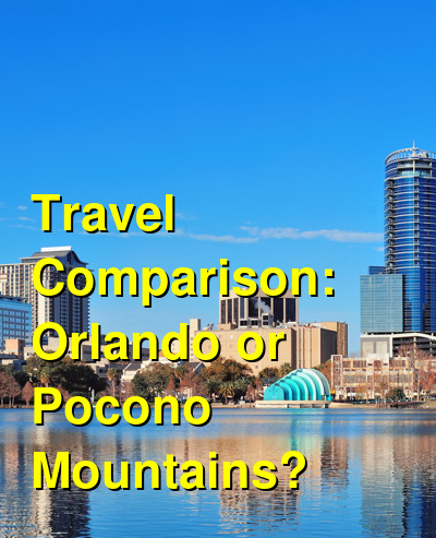Orlando vs. Pocono Mountains Travel Comparison