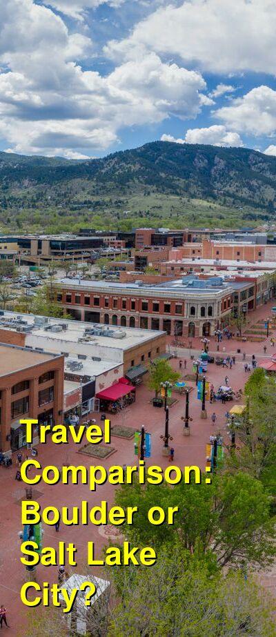 Boulder vs. Salt Lake City Travel Comparison