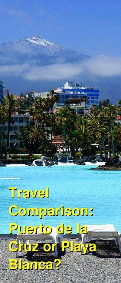 Puerto de la Cruz vs. Playa Blanca Travel Comparison