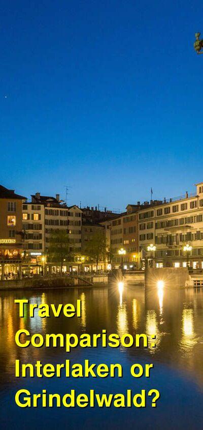 Interlaken vs. Grindelwald Travel Comparison