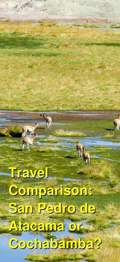 San Pedro de Atacama vs. Cochabamba Travel Comparison