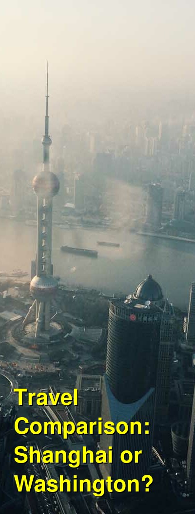 Shanghai vs. Washington Travel Comparison