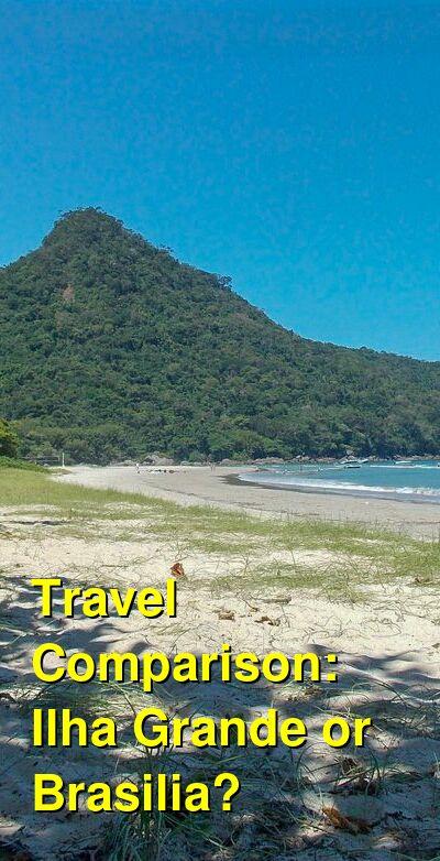 Ilha Grande vs. Brasilia Travel Comparison