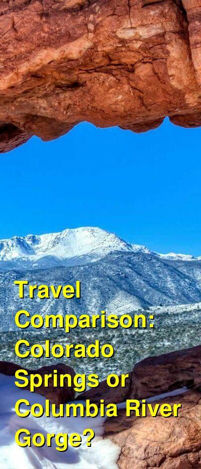 Colorado Springs vs. Columbia River Gorge Travel Comparison