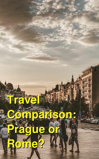 Prague vs. Rome Travel Comparison