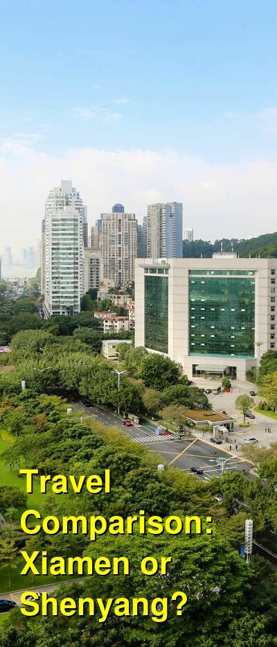 Xiamen vs. Shenyang Travel Comparison