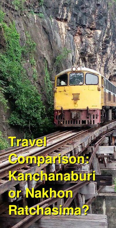 Kanchanaburi vs. Nakhon Ratchasima Travel Comparison