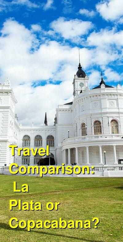 La Plata vs. Copacabana Travel Comparison