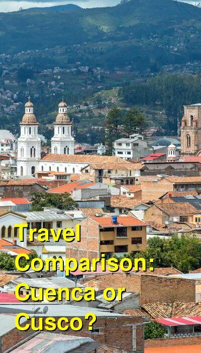 Cuenca vs. Cusco Travel Comparison