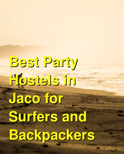 Best Party Hostels in Jaco for Surfers and Backpackers | Budget Your Trip
