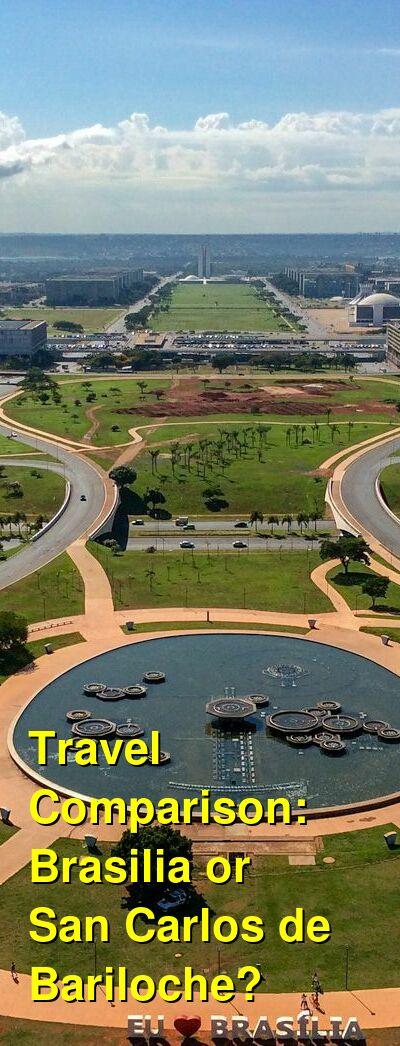 Brasilia vs. San Carlos de Bariloche Travel Comparison