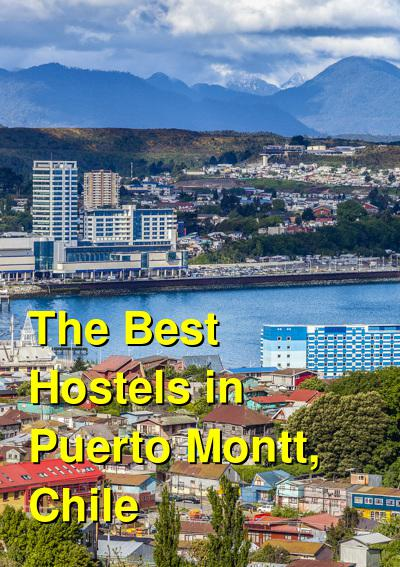 The Best Hostels in Puerto Montt, Chile | Budget Your Trip