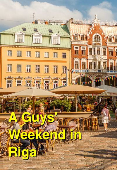 A Guys' Weekend in Riga | Budget Your Trip