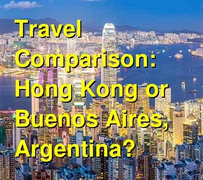 Hong Kong vs. Buenos Aires, Argentina Travel Comparison