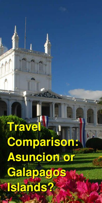 Asuncion vs. Galapagos Islands Travel Comparison