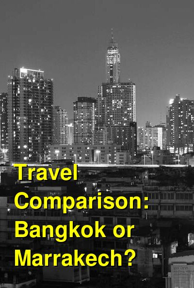 Bangkok vs. Marrakech Travel Comparison