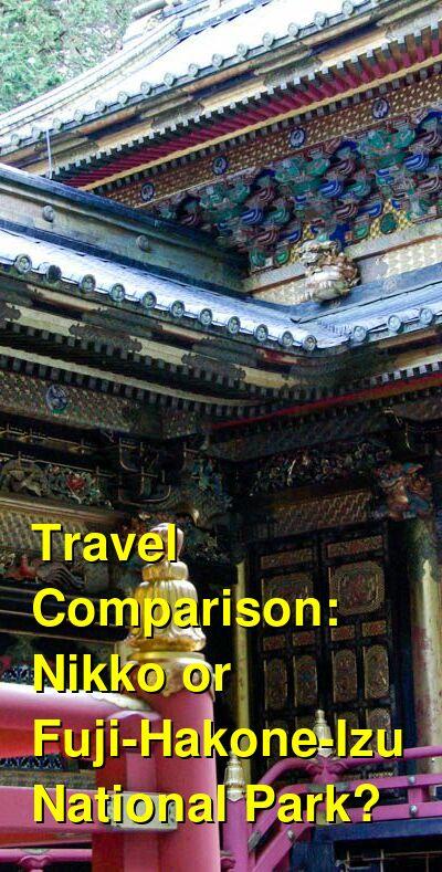 Nikko vs. Fuji-Hakone-Izu National Park Travel Comparison