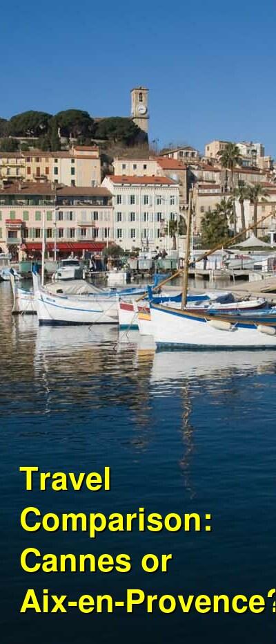 Cannes vs. Aix-en-Provence Travel Comparison
