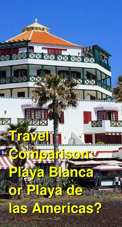 Playa Blanca vs. Playa de las Americas Travel Comparison