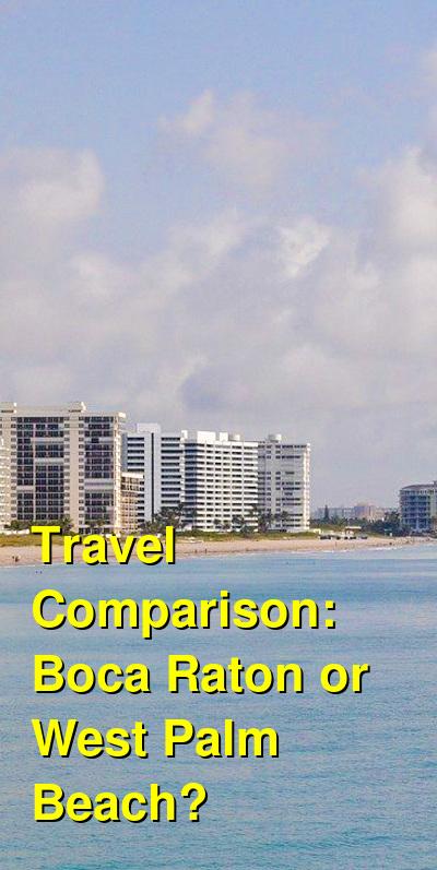 Boca Raton vs. West Palm Beach Travel Comparison