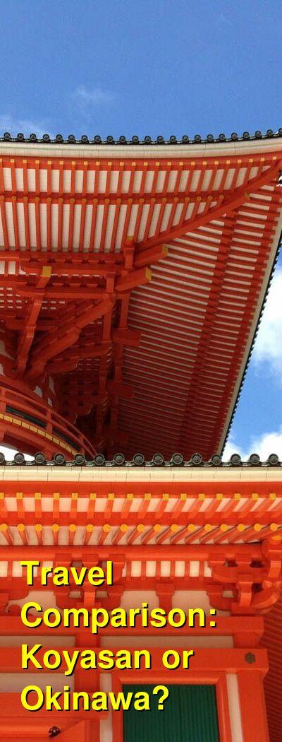 Koyasan vs. Okinawa Travel Comparison